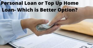 Personal Loan Or Top Up Home Loan